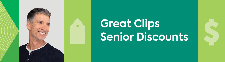 Great Clips has senior discounts